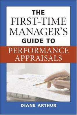 The First-Time Manager's Guide to Performance Appraisals 9780814474402