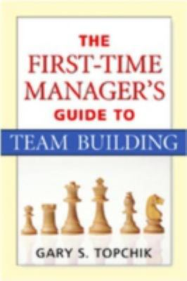 The First-Time Manager's Guide to Team Building 9780814474297