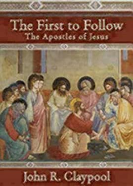 The First to Follow: The Apostles of Jesus 9780819222961
