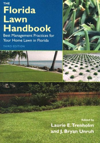 The Florida Lawn Handbook: Best Management Practices for Your Home Lawn in Florida 9780813028026