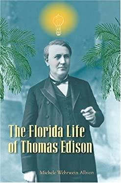The Florida Life of Thomas Edison 9780813032597