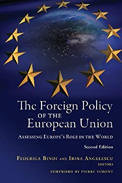The Foreign Policy of the European Union: Assessing Europe's Role in the World 9780815722526