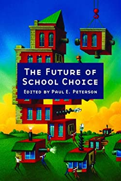 The Future of School Choice 9780817939526