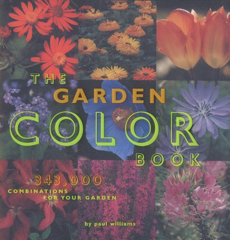 The Garden Color Book: 343,000 Combinations for Your Garden 9780811828345