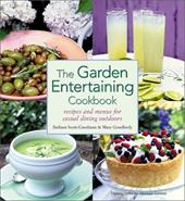 The Garden Entertaining Cookbook: Recipes and Menus for Casual Dining Outdoors 3390404