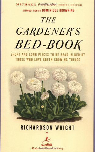 The Gardener's Bed-Book: Short and Long Pieces to Be Read in Bed by Those Who Love Green Growing Things 9780812968736