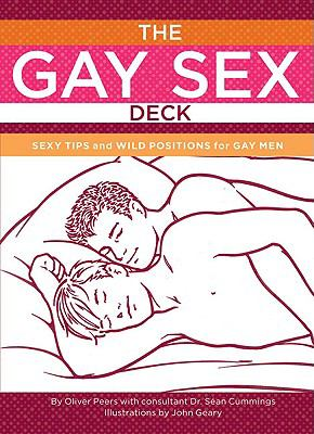 The Gay Sex Deck: Sexy Tips and Wild Positions for Gay Men 9780811867320