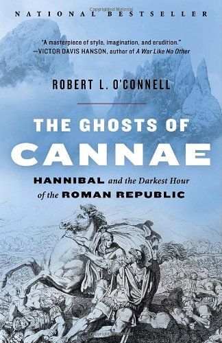 The Ghosts of Cannae: Hannibal and the Darkest Hour of the Roman Republic 9780812978674