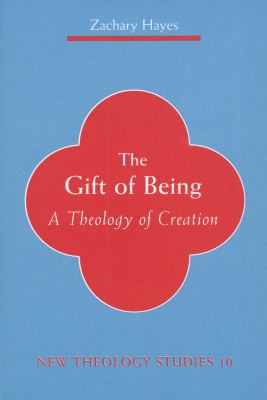 The Gift of Being: A Theology of Creation 9780814659410