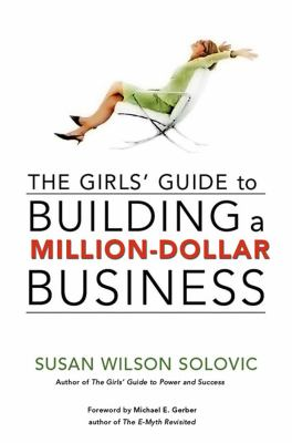 The Girls' Guide to Building a Million-Dollar Business 9780814474198