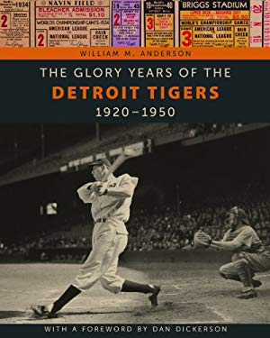 The Glory Years of the Detroit Tigers: 1920-1950 9780814335895