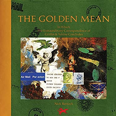 The Golden Mean: In Which the Extraordinary Correspondence of Griffin & Sabine Concludes 9780811802987