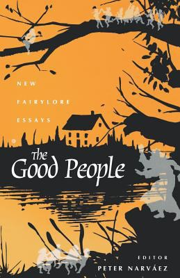 The Good People: New Fairylore Essays 9780813109398
