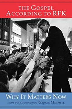 The Gospel According to RFK: why it matters now 9780813391571