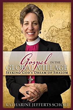 The Gospel in the Global Village: Seeking God's Dream of Shalom 9780819223432