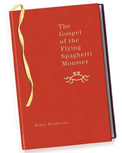 The Gospel of the Flying Spaghetti Monster 9780812976564
