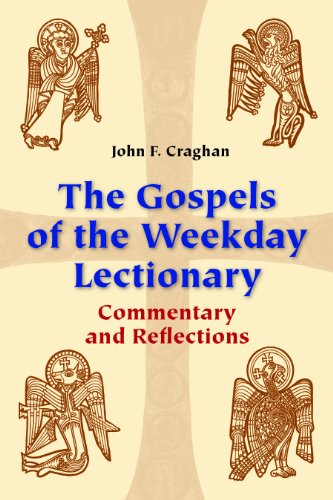 The Gospels of the Weekday Lectionary: Commentary and Reflections 9780814633380