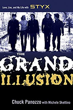 The Grand Illusion: Love, Lies, and My Life with Styx 9780814409169