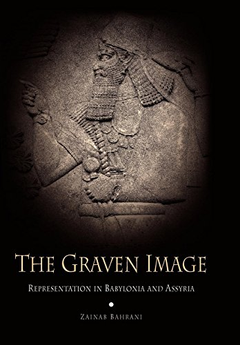 The Graven Image: Representation in Babylonia and Assyria 9780812236484