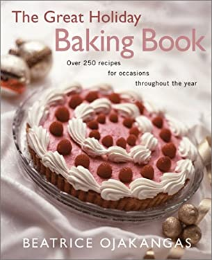 The Great Holiday Baking Book: Over 250 Recipes for Occasions Throughout the Year 9780816638680