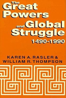 The Great Powers and Global Struggle, 1490-1990 9780813118895