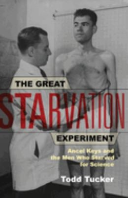 The Great Starvation Experiment: Ancel Keys and the Men Who Starved for Science 9780816651610