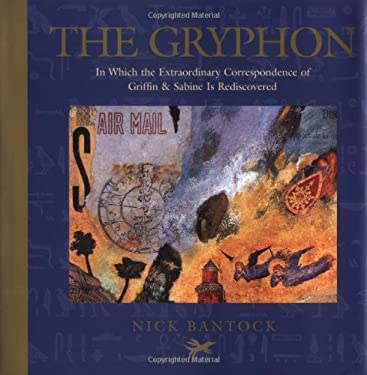The Gryphon: In Which the Extraordinary Correspondence of Griffin & Sabine is Rediscovered 9780811831628