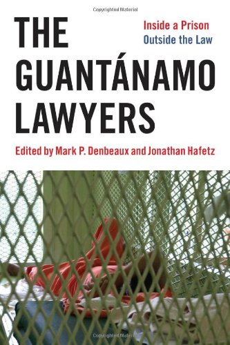 The Guantanamo Lawyers: Inside a Prison Outside the Law 9780814737361