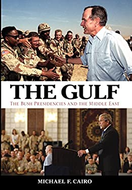 The Gulf: The Bush Presidencies and the Middle East 9780813136721