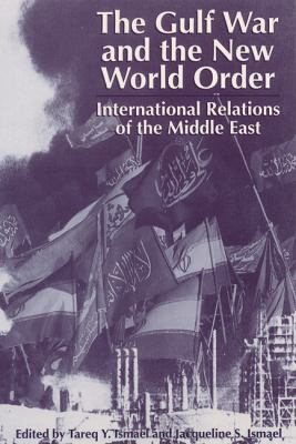 The Gulf War and the New World Order: International Relations of the Middle East 9780813012643