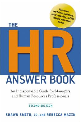 The HR Answer Book: An Indispensable Guide for Managers and Human Resources Professionals 9780814417171