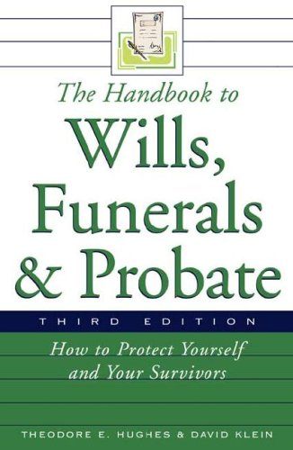 The Handbook to Wills, Funerals, and Probate: How to Protect Yourself and Your Survivors 9780816066704