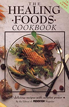 The Healing Foods Cookbook: 400 Delicious Recipes with Curative Power 9780816155217