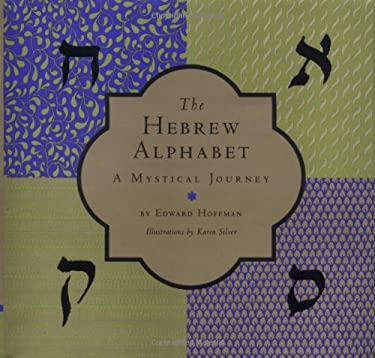 The Hebrew Alphabet: A Mystical Journey 9780811818834