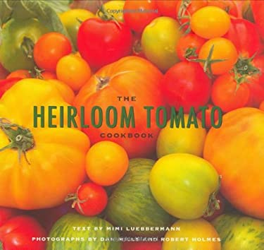 The Heirloom Tomato Cookbook 9780811853552