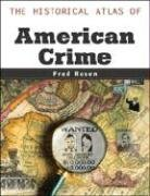The Historical Atlas of American Crime 9780816048427