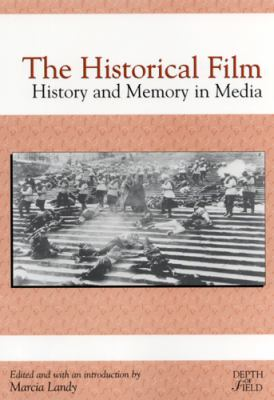 The Historical Film: History and Memory in Media 9780813528564