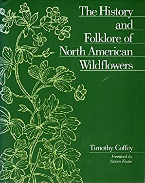 The History and Folklore of North American Wildflowers 9780816026241