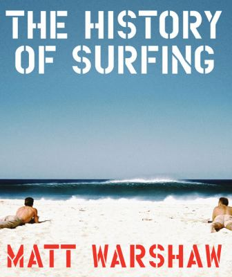 The History of Surfing 9780811856003