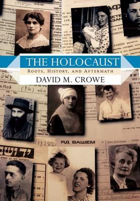 The Holocaust: Roots, History, and Aftermath 9780813343259