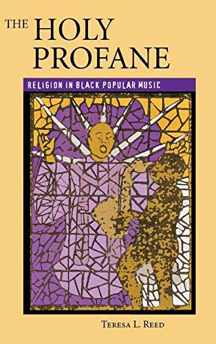The Holy Profane: Religion in Black Popular Music 9780813122557