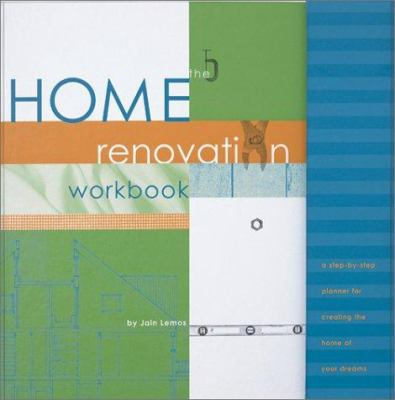 The Home Renovation Workbook [With 11 Design/Photo Boards, 6 Dividers, Label Sheet] 9780811827683