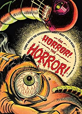 The Horror! the Horror!: Comic Books the Government Didn't Want You to Read! [With DVD] 9780810955950