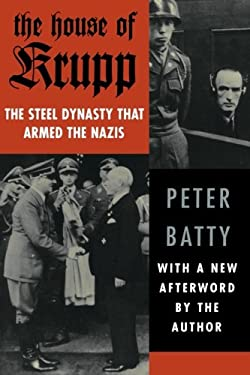 The House of Krupp: The Steel Dynasty That Armed the Nazis 9780815411550