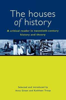 The Houses of History: A Criticial Reader in Twentieth-Century History and Theory 9780814731277