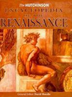 The Hutchinson Encyclopedia of the Renaissance 9780813336701