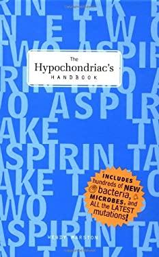 The Hypochondriac's Handbook 9780811821926