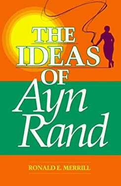 The Ideas of Ayn Rand 9780812691580