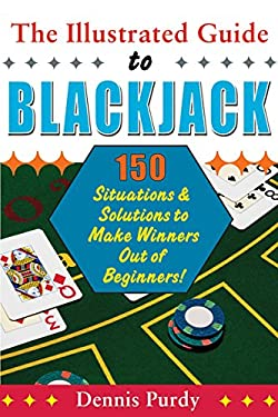 The Illustrated Guide to Blackjack: 150 Situations & Solutions to Make Winners Out of Beginners! 9780818407086