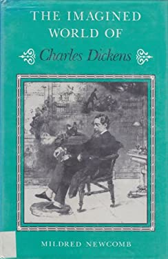 The Imagined World of Charles Dickens (Studies in Victorian Life and Literature)